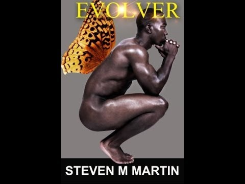 "SPOTLIGHT WITH AUTHOR STEVEN M MARTIN ""EVOLVER"" THE NEXT E LYNN HARRIS"