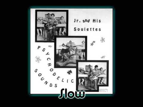 Junior & His Soulettes - Slow