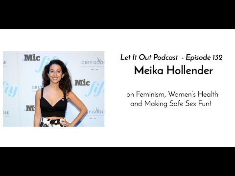 132   Meika Hollender on Feminism, Women's Health and Making Safe Sex Fun!