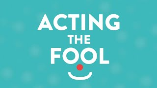 ACTING THE FOOL  |  Story District (2020) | www.storydistrict.org