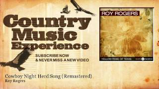 Roy Rogers - Cowboy Night Herd Song - Remastered - Country Music Experience
