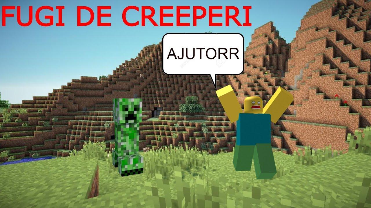 FUGIM DE CREEPERI !!!