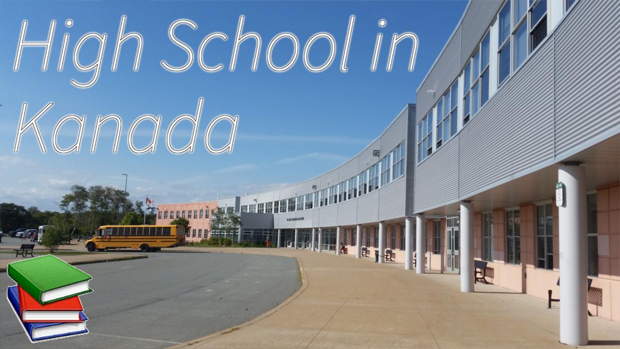 SCHULE IN KANADA, wie High School funktioniert ~ Mein ...