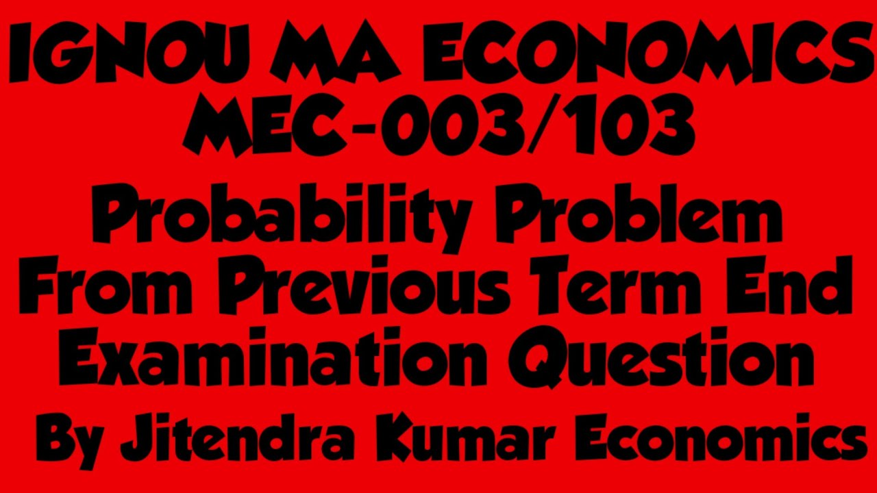 Solved Probability Problems From Term End Examination Question By Jitendra  Kumar Economics