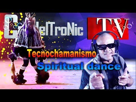 Tecnochamanismo Spiritual Dance / CarNelTroNic TV Electronic Music, Entrega #01 (Calidad 4K)