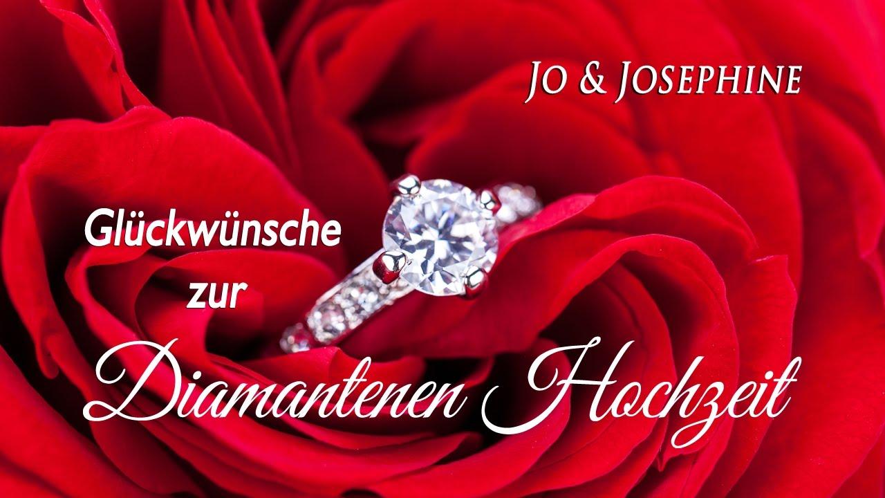 Gluckwunsche Zur Diamantenen Hochzeit Youtube