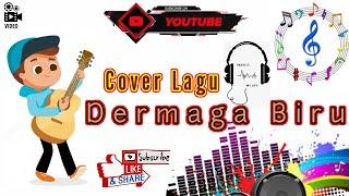 DERMAGA BIRU    Cover By Cadet Bawean