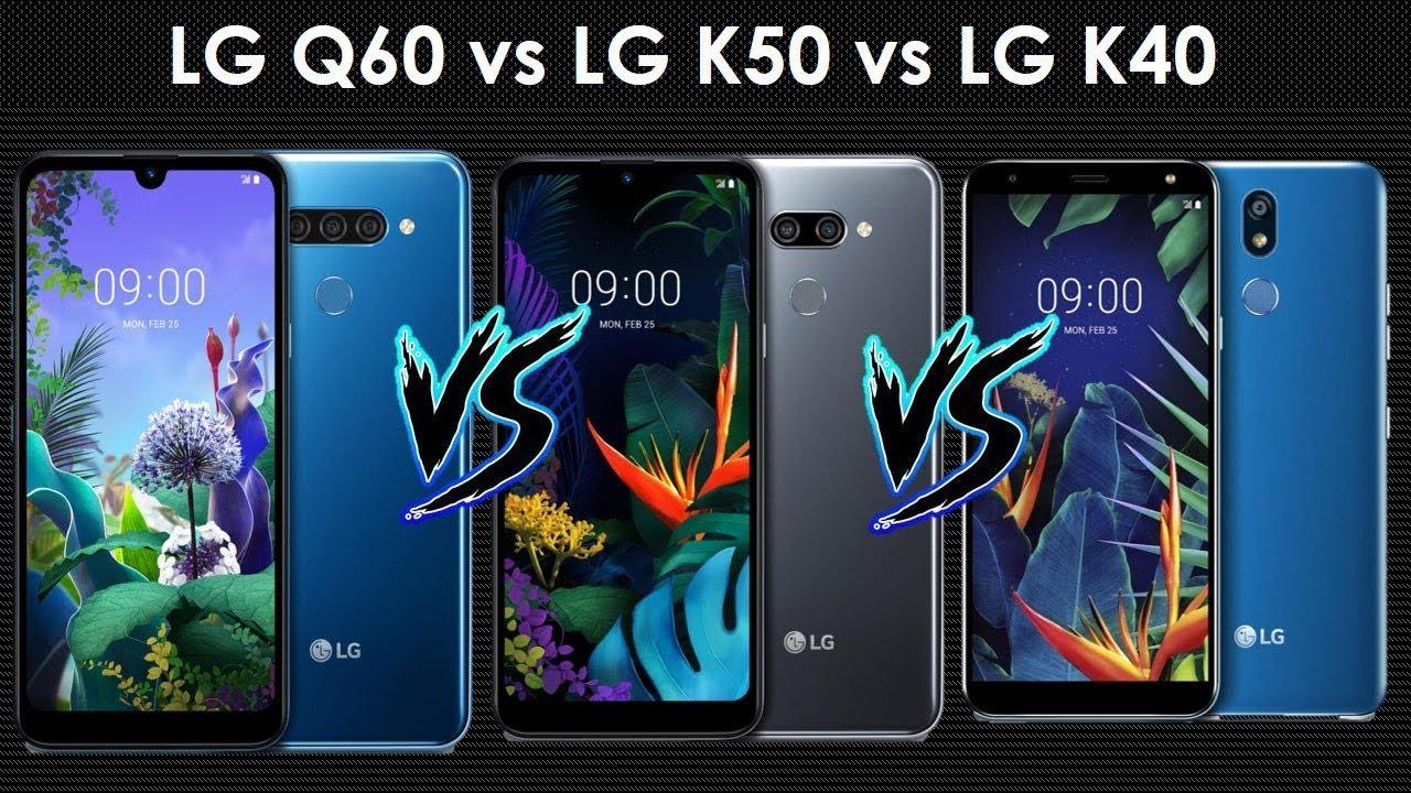 LG Q60vs LG K50 vs LG K40 Comparison - LG Budget Smartphones in 2019