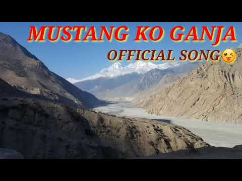 GANJA SONG | MUSTANG KO GANJA OFFICIAL NEPALI SONG
