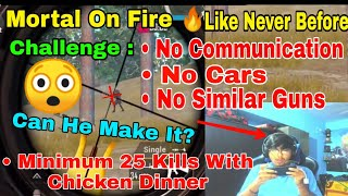 💥Mortal Shows His Best Skill   No Communication, No Vehicle, No Similar Guns, 25 Kills Challenge