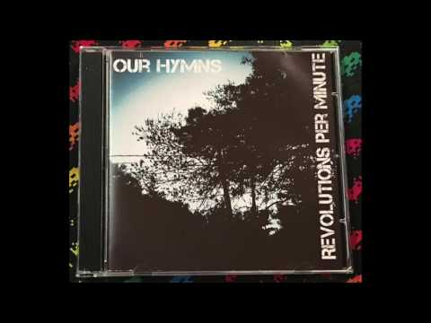 Revolutions Per Minute - Our Hymns (Full)