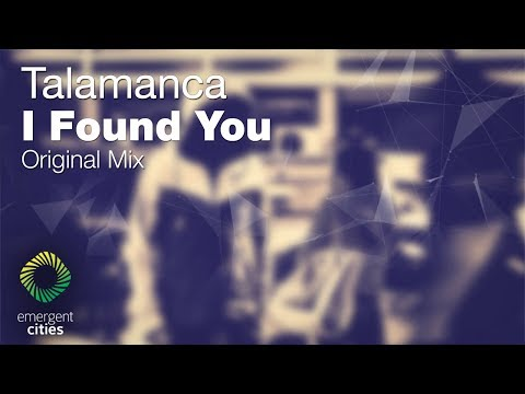 Talamanca - I Found You [Emergent Cities](OUT NOW)