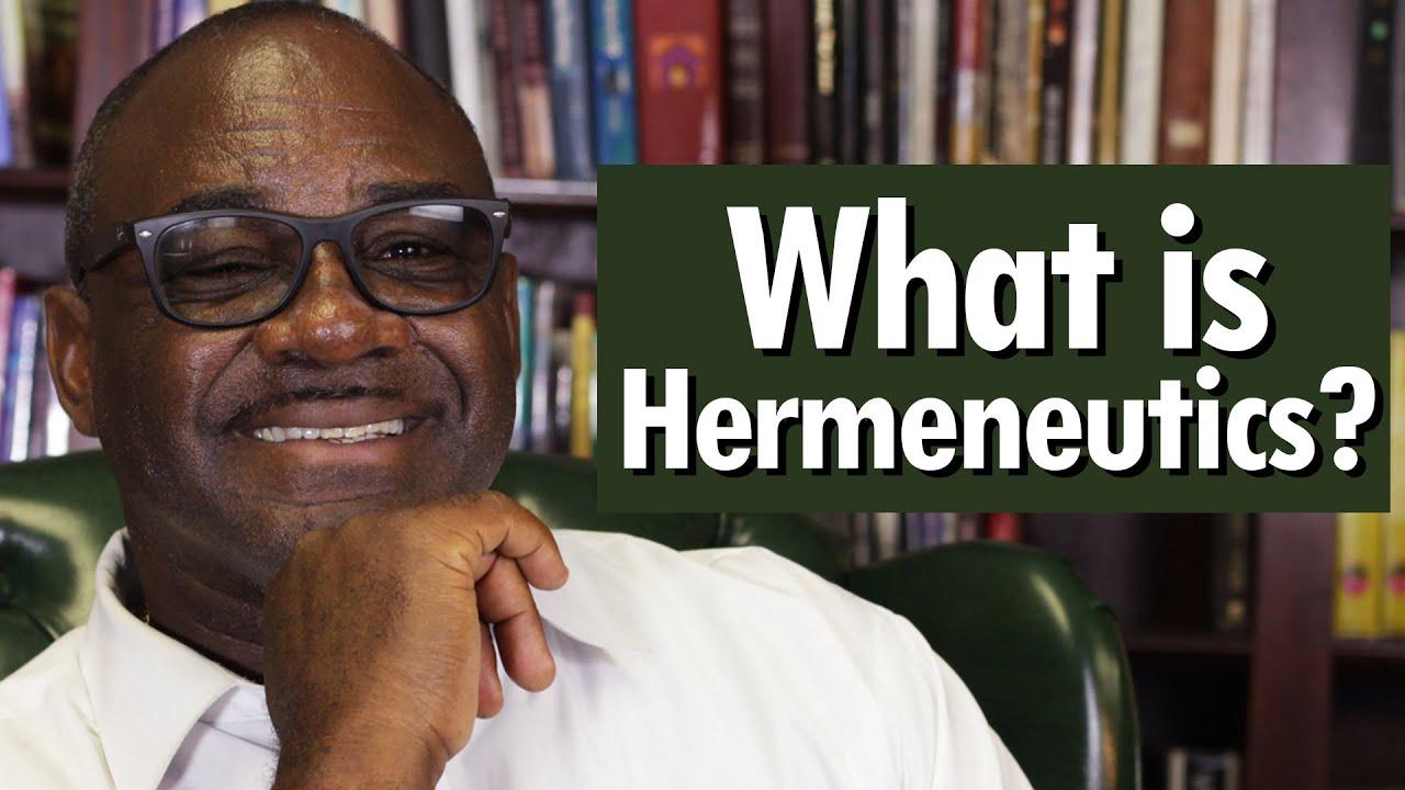 WHAT IS HERMENEUTICS? -  Dr. Clifton Clarke
