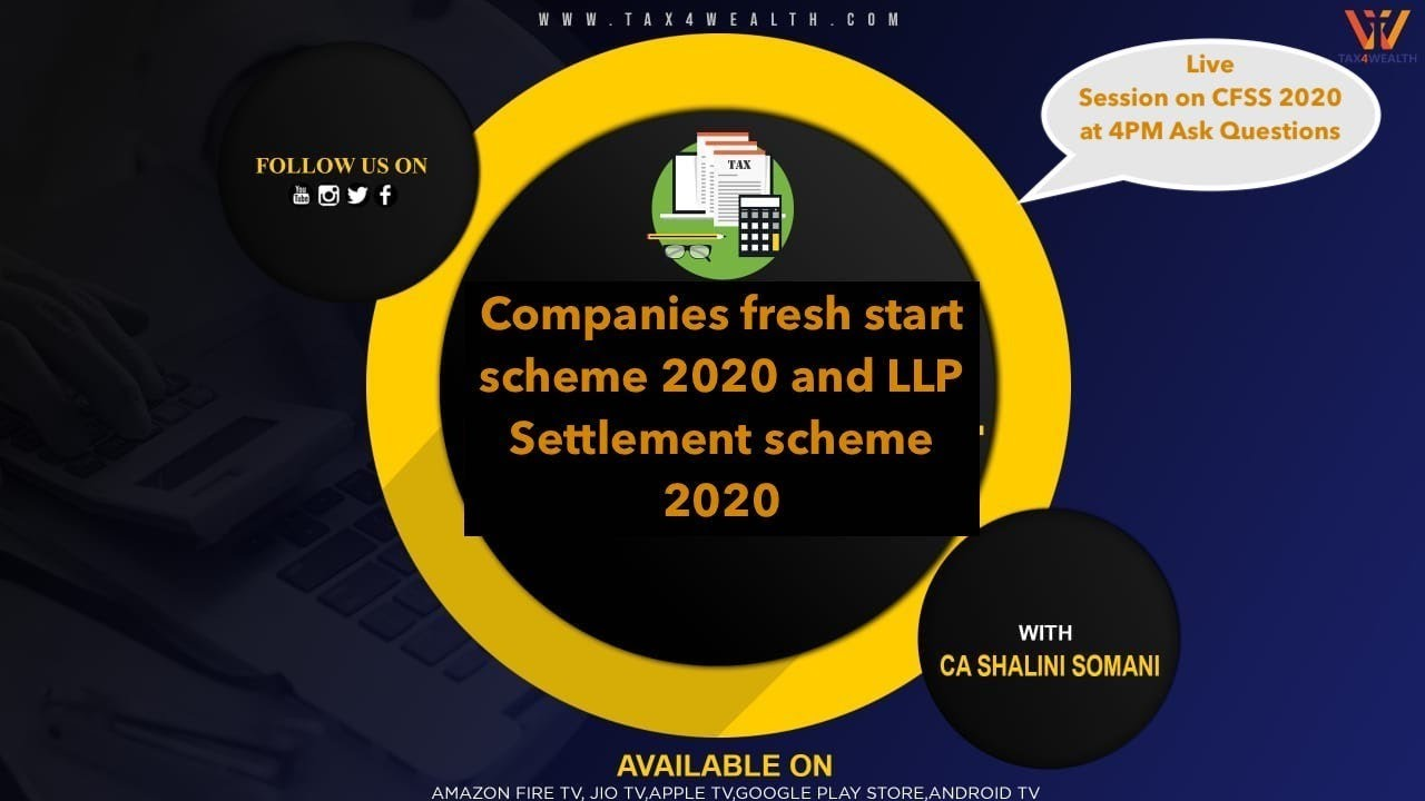 Companies fresh start scheme 2020 and LLP Settlement scheme 2020 with CA Shalini Somani