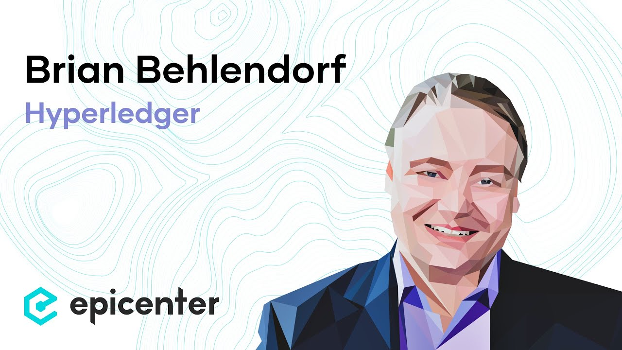 Brian Behlendorf: How Hyperledger is Developing Foundational ...