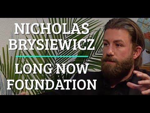 #105 Nick Brysiewicz - Long Now Foundation