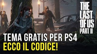 The Last of Us 2: tema gratis PS4. Ecco il codice!