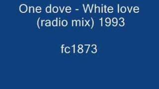 One dove - White love