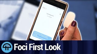 Foci First Look