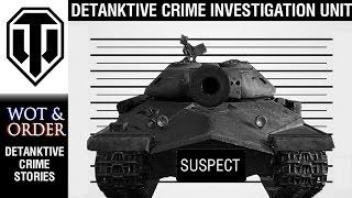 WoT And Order - Detanktive Crime Stories