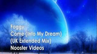 Foggy - Come ( Into My Dream ) ( UK Extended Mix ) HQ