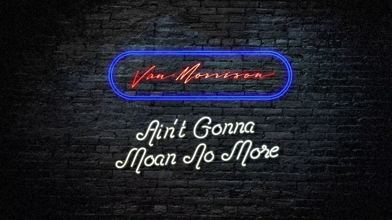 van-morrison-ain-t-gonna-moan-no-more-van-morrison
