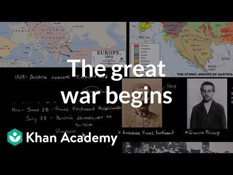 The Great War begins | The 20th century | World history | Khan Academy