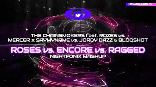 Roses vs. Encore vs. Ragged (Nightfonix Mashup)