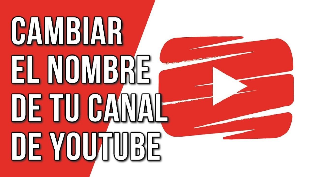 Como Cambiar el Nombre de tu Canal de Youtube 2018 - YouTube