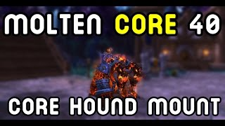 MOLTEN CORE 40: Core Hound MOUNT !! (Warlords of Draenor)