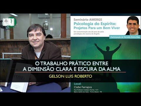 """Gelson Luis Roberto - """"O trabalho prático entre a dimensão clara e escura do Espírito"""""""