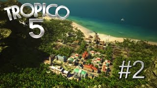Tropico 5 - Farmers Paradise? (Part 2)