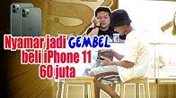 NYAMAR JADI GEMBEL beli I PHONE 11 , 60 JUTA Cash!!!