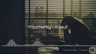 Download Lirik Lagu Kusut - Fourtwnty