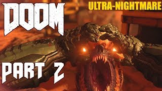 DOOM 2016 Gameplay Walkthrough PART- 2 KNOW YOUR ENEMY- ULTRA-NIGHTMARE Difficulty (PC)