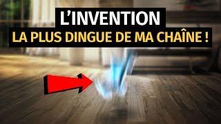 L'INVENTION LA PLUS DINGUE DE TOUTE MA CHAÎNE !