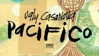 Watch Ugly Casanova Pacifico video