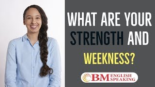 how to answer interview question what are your strength and weakness