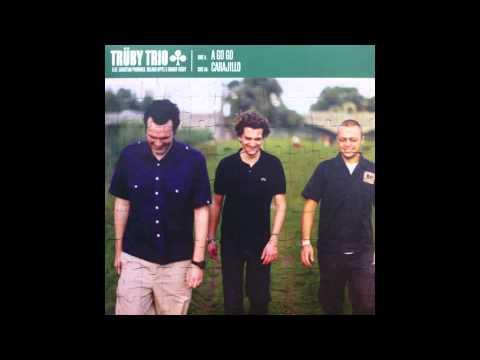Trüby Trio - A Go Go