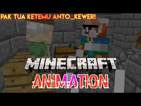 Ketika Pak Tua bertemu Anto - Minecraft Animation Indonesia