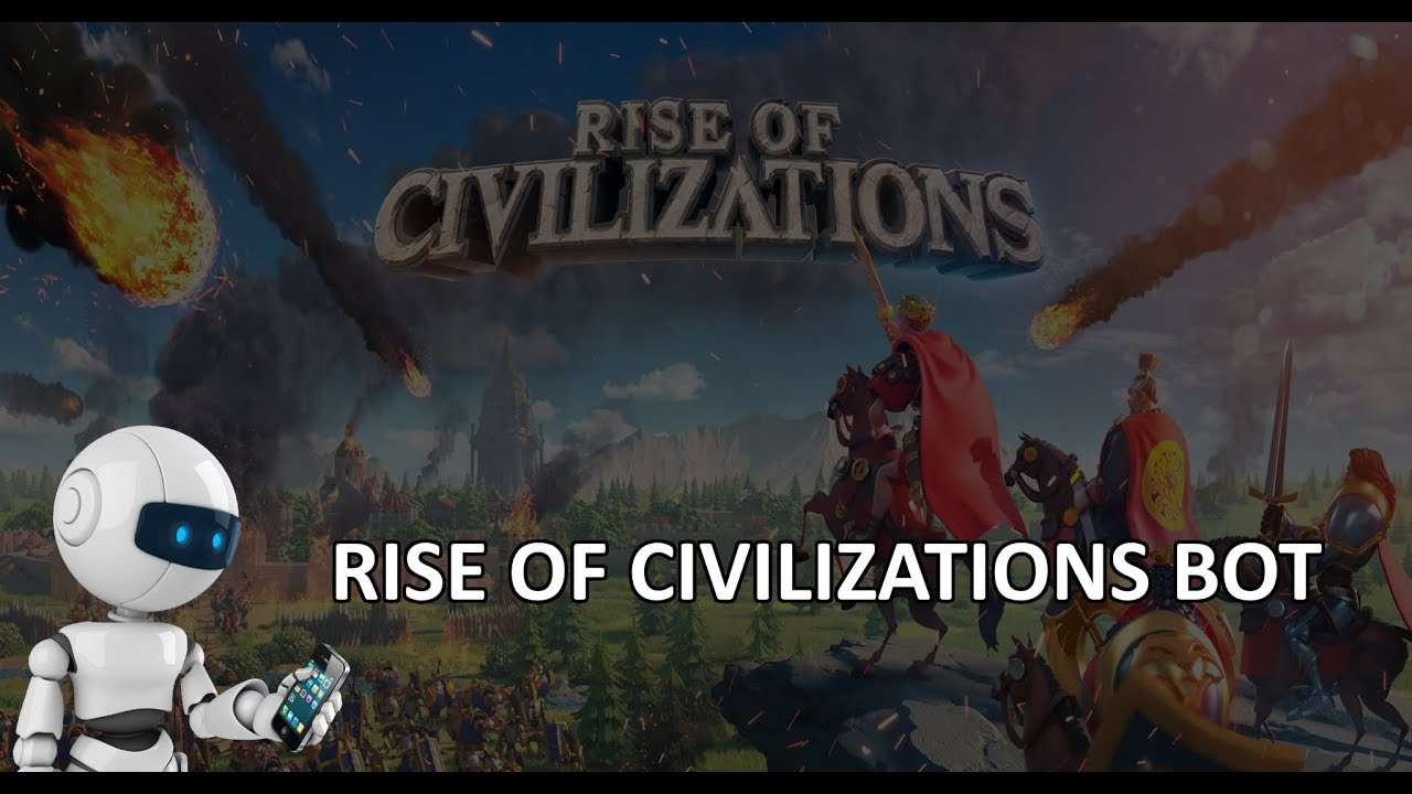 How to Use a Rise of Civilizations Bot