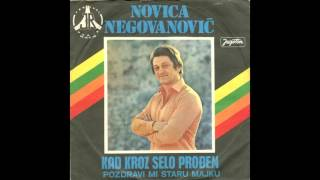 Novica Negovanovic - Pozdravi mi staru majku - ( Audio 1975 )