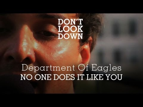 Department of Eagles - No One Does It Like You - Don't Look Down