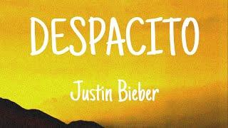 Justin Bieber - Despacito (Lyrics) ft.Luis Fonsi & Daddy Yankee