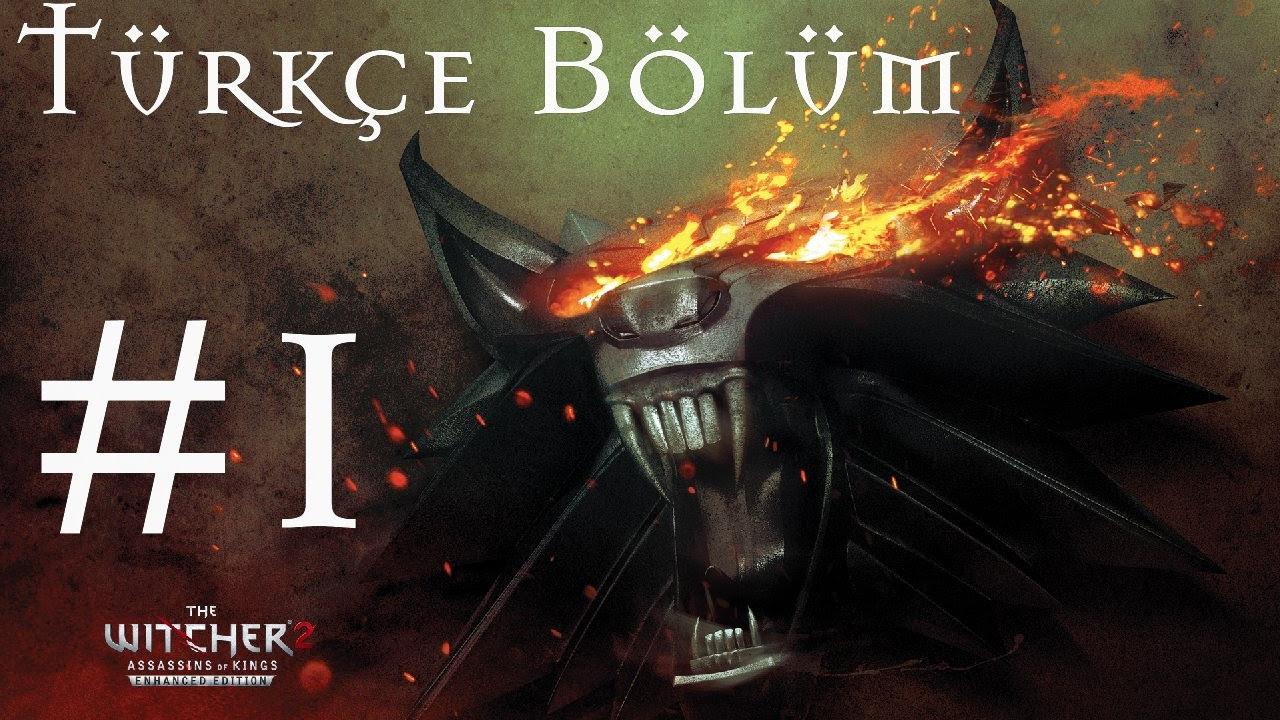 The Witcher 2 - Türkçe Bölüm 1 Aptal Savaş +18  (Koyu (Dark) Zorluk)