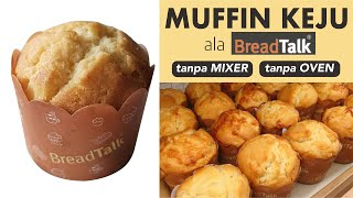 Tanpa Oven Tanpa Mixer Resep Cheese Muffin Ala Breadtalk Moist Lembut Youtube