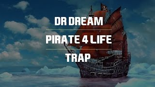 Dr Dream - Pirate 4 Life