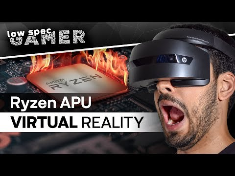 Virtual Reality on an Overclocked AMD Ryzen APU? Is it even possible? (R3 2200g)
