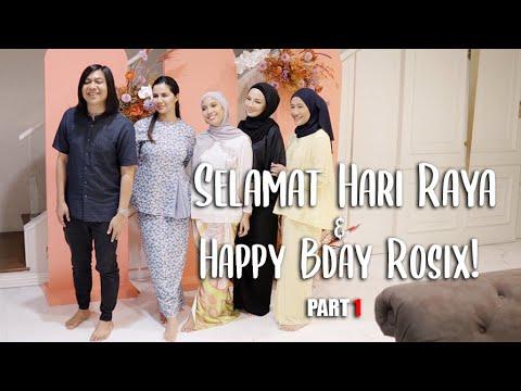 Selamat Hari Raya & Happy Birthday Rosix - Part 1
