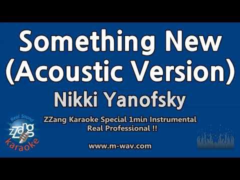 Nikki Yanofsky-Something New (Acoustic Version) (1 Minute Karaoke) [ZZang KARAOKE]